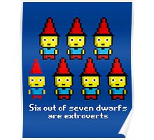 Six out of seven dwarfs are extroverts Poster