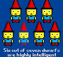 Six out of seven dwarfs are highly intelligent by monsterplanet