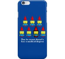 One in 7 dwarfs has a medical degree iPhone Case/Skin