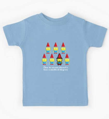 One in 7 dwarfs has a medical degree Kids Tee