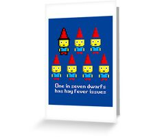 One in 7 dwarfs has hay fever issues Greeting Card