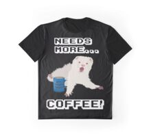Ferret Needs More Coffee! Graphic T-Shirt