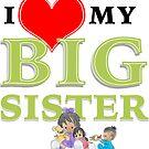 I love My Big Sister by Ewan Arnolda