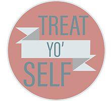 Treat Yo' Self by llucy44