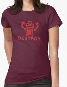 Robot  DESTROY Womens Fitted T-Shirt