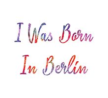 I was born in Berlin Photographic Print