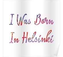 I was born in Helsinki Poster