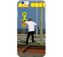 Destroy All Obstacles! iPhone Case/Skin