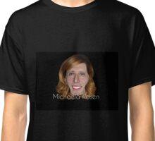 Michaela Rosen - Dankest meme to date? Classic T-Shirt
