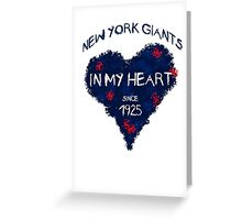 New York Giants - In my heart since 1925 Greeting Card