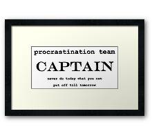 Procrastination Team Captain Framed Print