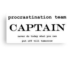Procrastination Team Captain Canvas Print