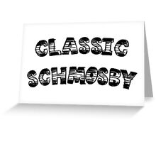 HIMYM - Classic Schmosby Greeting Card
