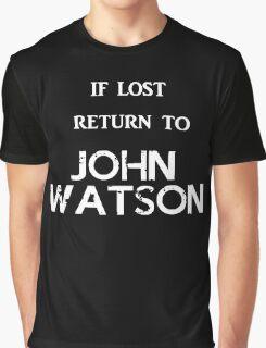 If Lost Return to John Watson / BBC Sherlock Graphic T-Shirt