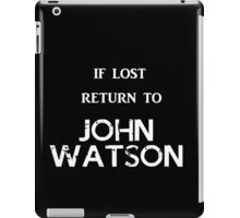 If Lost Return to John Watson / BBC Sherlock iPad Case/Skin