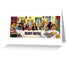 The Heavy Metal Supper Greeting Card