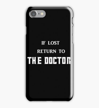 If Lost Return to The Doctor  iPhone Case/Skin