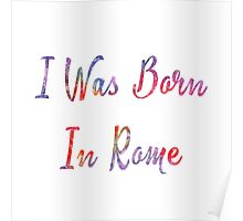 I was born in Roma Poster