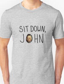 sit down, john! Unisex T-Shirt
