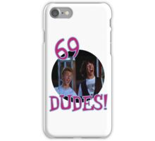 69 DUDES! iPhone Case/Skin