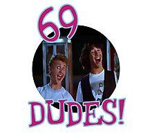 69 DUDES! Photographic Print