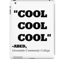 "COMMUNITY ABED ""COOL COOL COOL"" iPad Case/Skin"