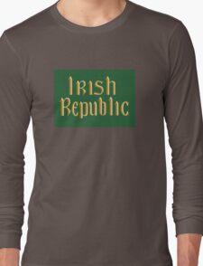 Irish Republic flag flown during the Easter Rising 1916 Long Sleeve T-Shirt