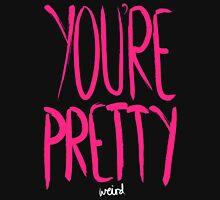 Love Me, Love Me Not: You're Pretty...Weird Unisex T-Shirt