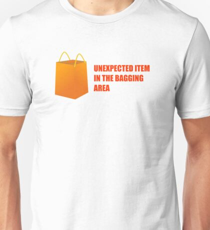 Unexpected Item In The Bagging Area - Self Service Checkout Unisex T-Shirt