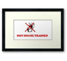 ABDL -  Not House Trained Framed Print