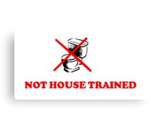 ABDL -  Not House Trained Canvas Print