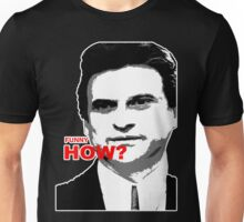 Goodfellas, funny how? Unisex T-Shirt