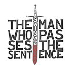 The man who passes the sencence, quote by ZsaMo