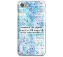 Inspirational Alice in Wonderland, Six Impossible Things Quote iPhone Case/Skin