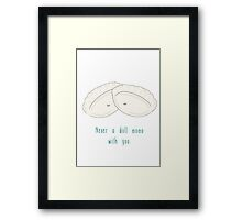 Never A Dull Momo With You. Framed Print
