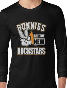 Bunnies are the new rockstars Long Sleeve T-Shirt