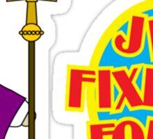 Catholic Priest - Jim Fixed it For Me Sticker