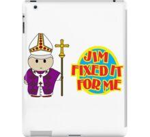 Catholic Priest - Jim Fixed it For Me iPad Case/Skin