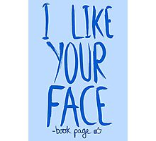 Love Me, Love Me Not: I Like Your Face...book Page Photographic Print