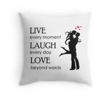 Live...Laugh...Love... Throw Pillow