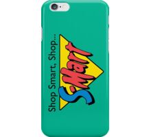 Shop Smart...Shop S-Mart! iPhone Case/Skin