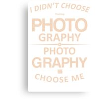 Limited - I didn't choose photography Canvas Print