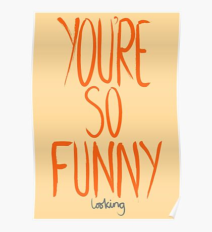 Love Me, Love Me Not: You're So Funny...Looking Poster