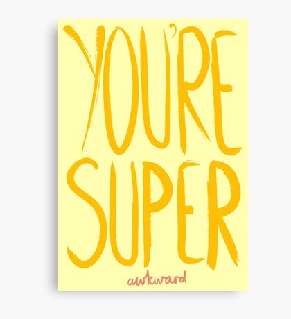 Love Me, Love Me Not: You're Super...Awkward Canvas Print