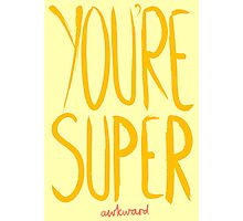 Love Me, Love Me Not: You're Super...Awkward Photographic Print