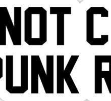 I'm Not Cute I'm Punk Rock Sticker