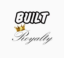 Built Royalty Unisex T-Shirt
