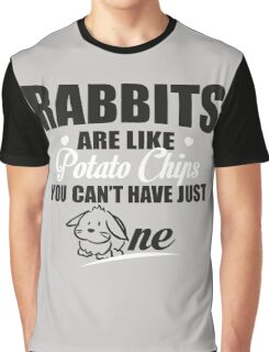 Rabbits are like potato chips you can't have just one Graphic T-Shirt