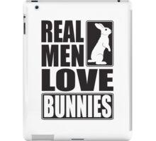 Real men love bunnies! iPad Case/Skin