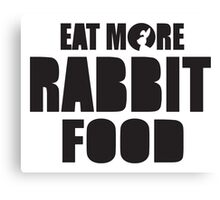 Eat more rabbit food! Canvas Print
